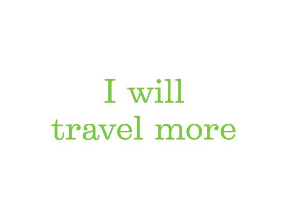 I_Will_Travel_More